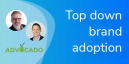 VBOUT V-cast Top Down Brand Adoption with Advocado