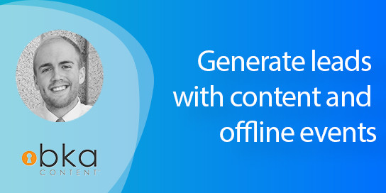 Generate leads with content and offline events
